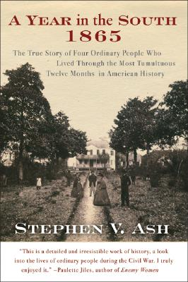 A Year in the South, 1865 By Ash, Stephen V.
