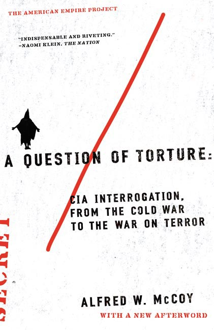 A Question of Torture By McCoy, Alfred W.